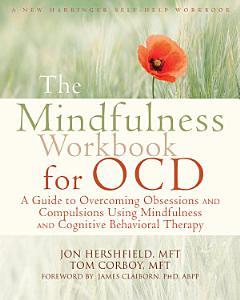 The Mindfulness Workbook for OCD PDF