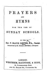 Prayers and Hymns for the use of Sunday Schools