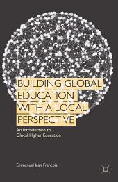 Building Global Education with a Local Perspective: An Introduction to Glocal Higher Education