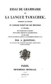 Essai de grammaire de la langue tamachek' renfermant les pricipes du langage parlé par les Imouchar' ou Touareg ...