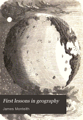 First Lessons in Geography: On the Plan of Object Teaching : Designed for Beginners