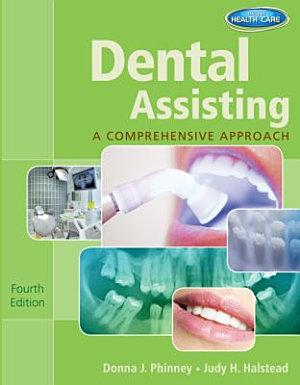 Dental Assisting  A Comprehensive Approach PDF