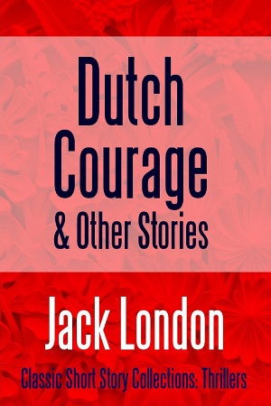 Dutch Courage and Other Stories PDF