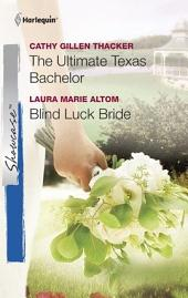 The Ultimate Texas Bachelor & Blind Luck Bride