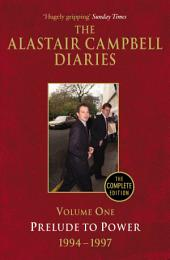 Diaries Volume One: Prelude to Power