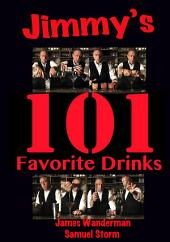 Jimmy's 101 Favorite Drinks