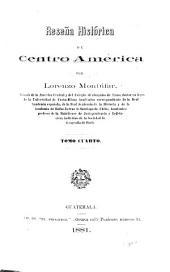 Reseña histórica de Centro América: Volumen 4