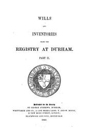 Wills and Inventories from the Registry at Durham: Volume 2