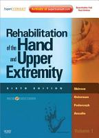 Rehabilitation of the Hand and Upper Extremity  2 Volume Set E Book PDF