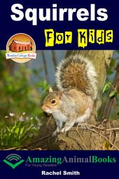 Squirrels For Kids