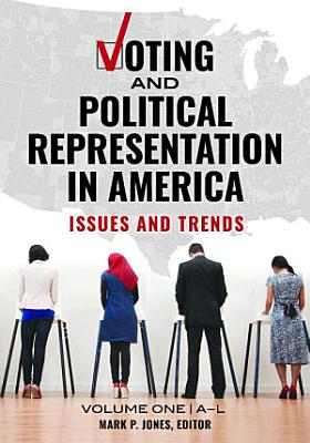 Voting and Political Representation in America  Issues and Trends  2 volumes