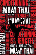 Muay Thai Strength and Conditioning Log: Muay Thai Workout Journal and Training Log and Diary for Practitioner and Coach - Muay Thai Notebook Tracker