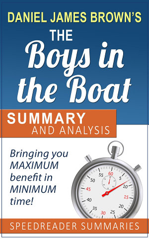 A Summary and Analysis of The Boys in the Boat by Daniel
