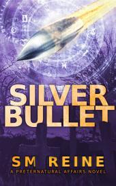 Silver Bullet: An Urban Fantasy Mystery