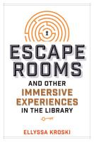 Escape Rooms and Other Immersive Experiences in the Library PDF