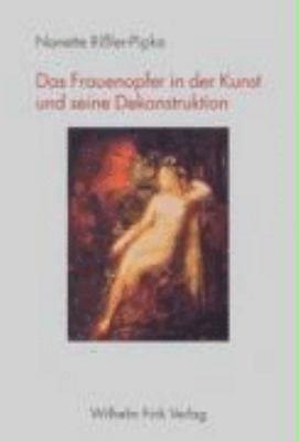 Das Frauenopfer in der Kunst und seine Dekonstruktion PDF