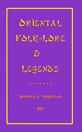 ORIENTAL FOLKLORE AND LEGENDS: 25 Silk Road tales from the Orient and Persia