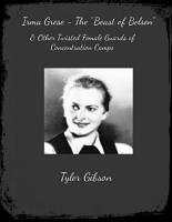 Irma Grese    The Beast of Belsen    Other Twisted Female Guards of Concentration Camps PDF