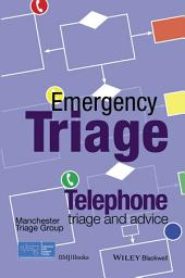 Emergency Triage: Telephone Triage and Advice