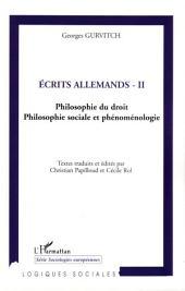Écrits allemands (Tome 2): Philosophie du droit - Philosophie sociale et phénoménologie