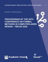 PROCEEDINGS OF THE 20TH CONFERENCE ON FORMAL METHODS IN COMPUTER AIDED DESIGN     FMCAD 2020 PDF