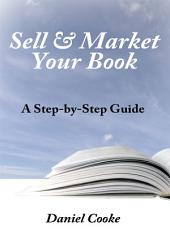 Sell & Market Your Book: A Step-by-Step Guide
