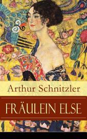 Fräulein Else (Vollständige Ausgabe): Ein Psychodrama über den inneren Kampf zwischen Scham und Aufopferungsbereitschaft