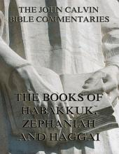 John Calvin's Commentaries On Habakkuk, Zephaniah, Haggai