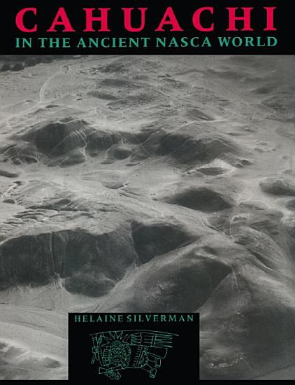 Cahuachi in the Ancient Nasca World PDF
