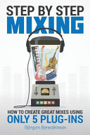 Step By Step Mixing Book