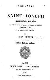 Neuvaine à Saint-Joseph pour se préparer à ses fêtes ou pour obtenir quelques grâces spéciales pendant la vie et à l'heure de la mort...