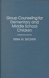Group Counseling for Elementary and Middle School Children