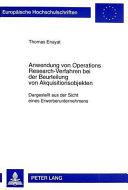 Anwendung von Operations Research Verfahren bei der Beurteilung von Akquisitionsobjekten PDF
