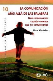 La comunicación más allá de las palabras: Qué comunicamos cuando creemos que no comunicamos