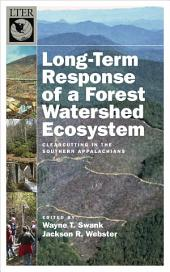 Long-Term Response of a Forest Watershed Ecosystem: Clearcutting in the Southern Appalachians
