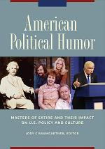 American Political Humor: Masters of Satire and Their Impact on U.S. Policy and Culture [2 volumes]