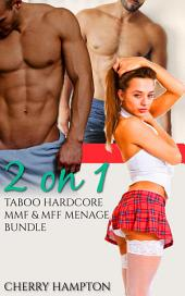 2 on 1: Taboo Hardcore MMF and MFF Menage Bundle (new adult erotic romance collection)