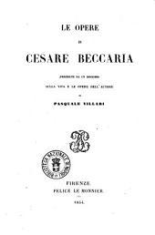 Le opere di Cesare Beccaria precedute da un discorso sulla vita e le opere dell'autore di Pasquale Villari