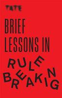 Brief Lessons in Rule Breaking