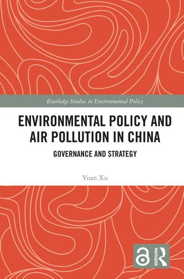 Environmental Policy and Air Pollution in China PDF