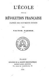 L'école sous la Révolution française: d'après des documents inédits