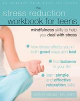 The Stress Reduction Workbook for Teens PDF