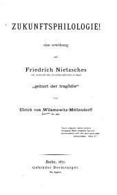"""Zukunftsphilologie!: Eine Erwidrung auf Friedrich Nietzsches ... """"Geburt der Tragödie"""", Bände 1-2"""