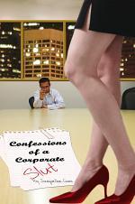 Confessions of a Corporate Slut