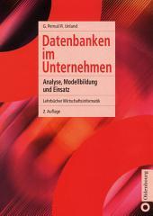 Datenbanken im Unternehmen: Analyse, Modellbildung und Einsatz, Ausgabe 2
