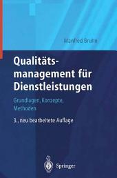 Qualitätsmanagement für Dienstleistungen: Grundlagen, Konzepte, Methoden, Ausgabe 3