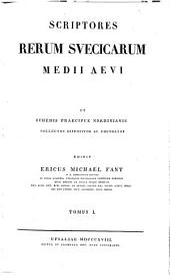Scriptores rerum Suecicarum medii aevi: Volume 1, Issue 1