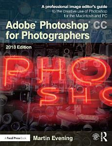 Adobe Photoshop CC for Photographers 2018 Book