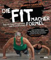 Die Fitmacher-Formel: Das 60-Tage-Programm des Promitrainers - Ganz ohne Geräte