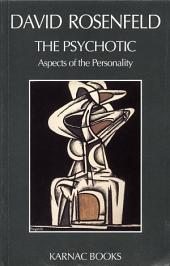 The Psychotic: Aspects of the Personality